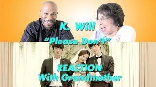 케이윌 (K.will) - 이러지마 제발 (Please don't...) Music Video HD reaction/review