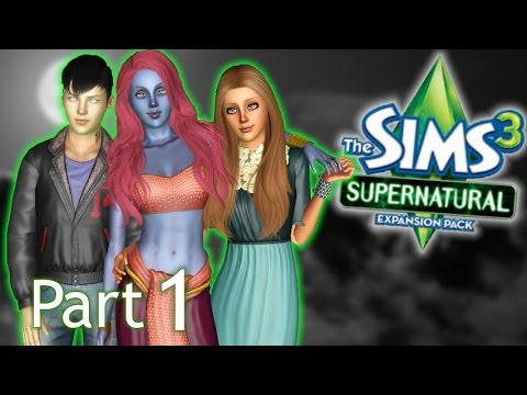 Let's Play The Sims 3: Supernatural [Part 1] Welcome To Moonlight Falls