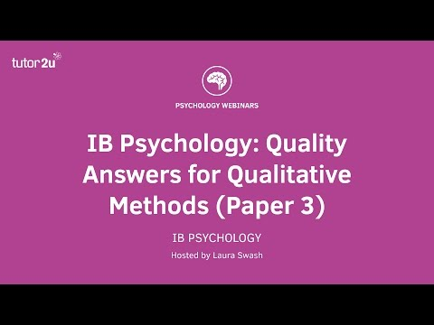 IB Psychology Webinar: Quality Answers for Qualitative Methods (Paper 3)