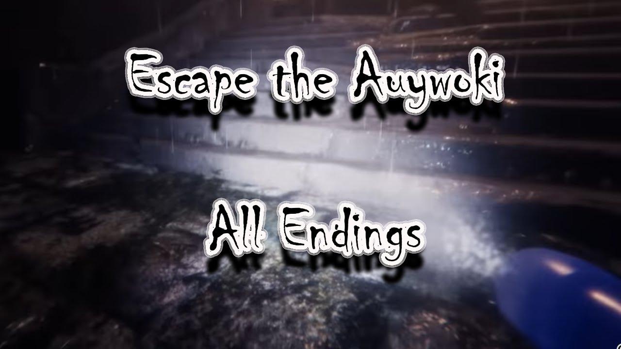 Escape the Ayuwoki ALL ENDINGS
