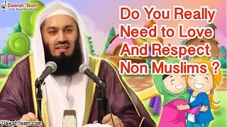 Do You Really Need to Love And Respect Non Muslims ?  ᴴᴰ ┇Mufti Ismail Menk┇ Dawah Team
