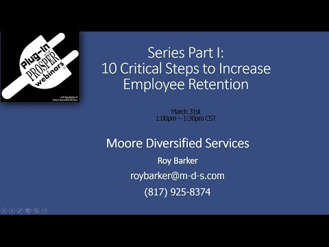 Part I - 10 Critical Steps To Increase Employee Retention by Roy Barker