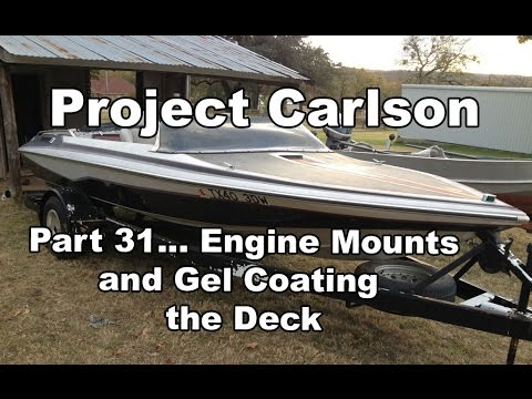 Project Carlson CVX-18 - Engine mount installation and Deck Gel Coating