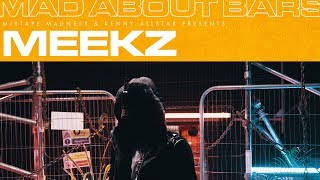 Meekz - Mad About Bars w/ Kenny Allstar [S4.E18] | @MixtapeMadness