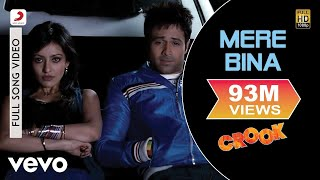 Crook Emraan Hashmi, Neha Sharma , Mere Bina Video