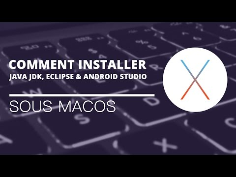 MacOS - Comment installer Java JDK, Eclipse & Android Studio sous MacOS