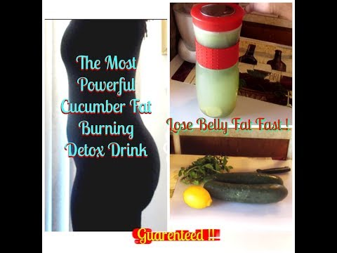 How To Lose Belly Fat Fast: The Most Powerful  & Healthiest Fat Burning Cucumber Detox Drink Ever !!