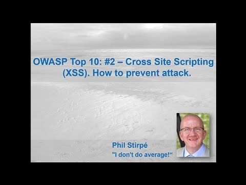 OWASP Top 10: #2 -- Cross Site Scripting (XSS). How to prevent attack.