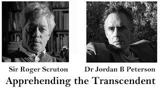 Download Sir Roger Scruton/Dr. Jordan B. Peterson: Apprehending the Transcendent Video