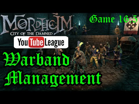 The Mordheim YouTube League - Warband Management - Round 3 Game 6.5 - Mordheim Gameplay - E. 16.5