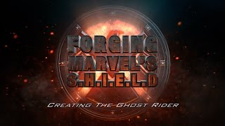 Creating the Ghost Rider – Forging Marvel's S.H.I.E.L.D. Ep 1