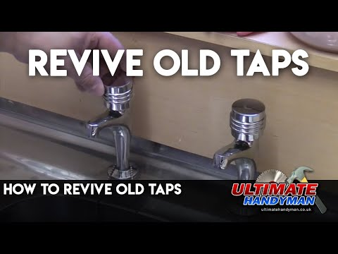 How to revive old taps