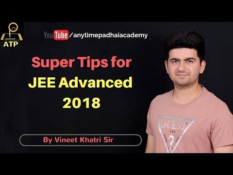 Super Tips for JEE Advanced 2018 - By Vineet Khatri Sir