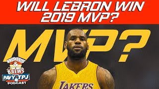 Will Lebron James Win 2019 MVP (feat The Schmo) | Hoops N Brews