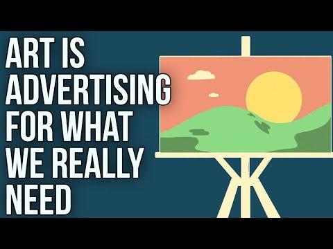 Art is Advertising for What We Really Need
