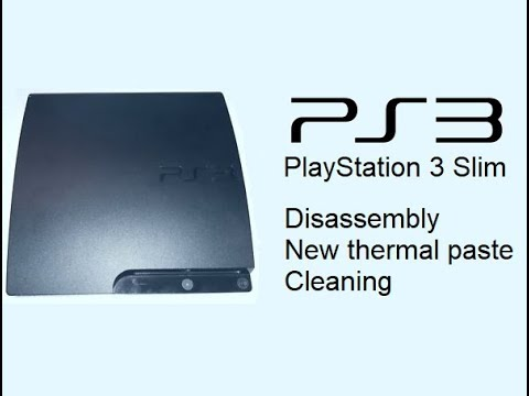 Disassembly + cleaning + replacement thermal paste PS3 Slim