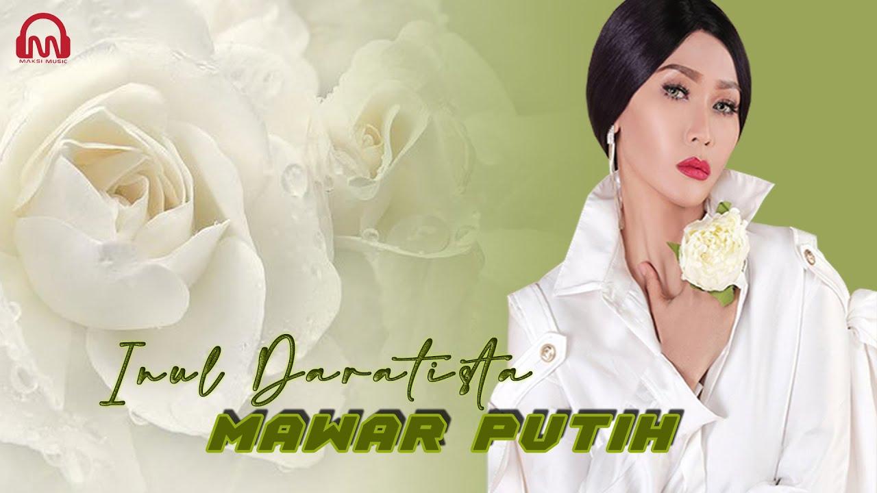 Download INUL DARATISTA  - MAWAR PUTIH [ Official Music Video ] MP3 Gratis