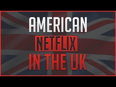 How to Get American Netflix in the UK