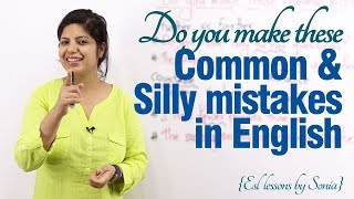 Common & Silly mistakes made in spoken English – Free English speaking lessons