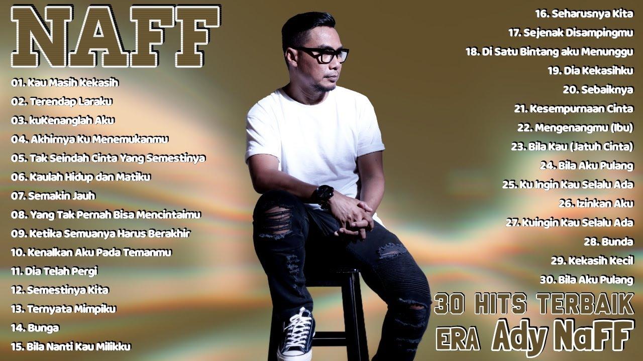 Download NaFF Full Album - 30 Lagu NaFF Era Ady Paling Populer MP3 Gratis