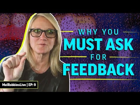 You HAVE to ask for feedback | MELROBBINSLIVE EP 9