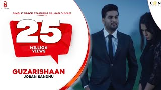 Guzarishaan - Joban Sandhu | 15 Million Views | SMI Records | DI++O Music | New Punjabi Song 2017