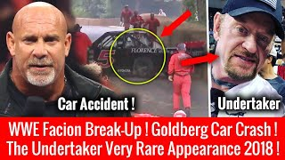 Goldberg Car Crashed ! The Undertaker Appeared Very Rare ! WWE Faction Break-up ?