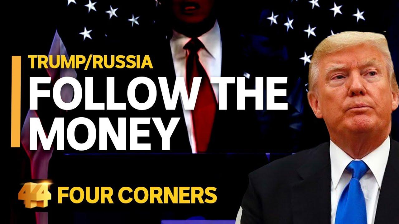 Trump/Russia: Follow the money (1/3)   Four Corners