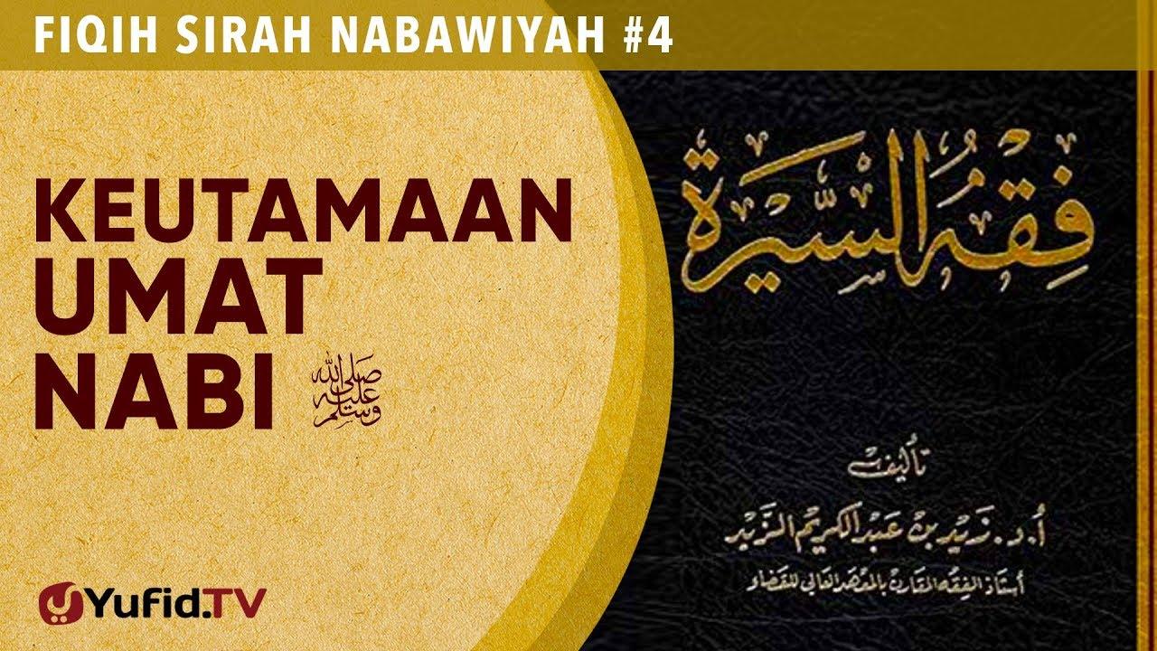 Fiqih Sirah Nabawiyah #4: Keutamaan Umat Nabi Muhammad - Ustadz Johan Saputra Halim, M.H.I.
