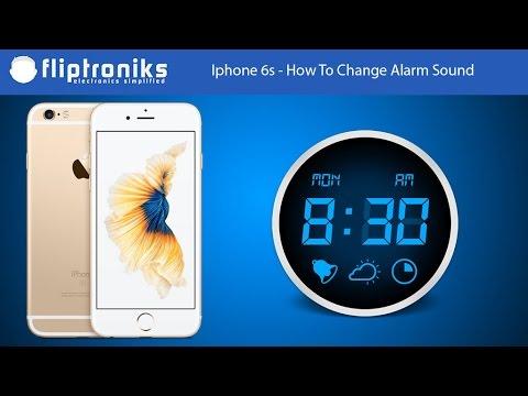 Iphone 6s - How To Change Alarm Sound - Fliptroniks.com