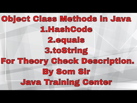 HashCode | Equals | toString Method in java Object Class