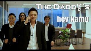 The Daddys - Hey Kamu