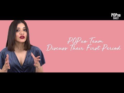 POPxo Team Discuss Their First Period - POPxo