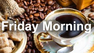 Friday Morning Jazz - Sweet Jazz and Bossa Nova Music to Relax