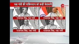 Defense Minister Rajnath Singh once again sternly warned Pakistan