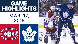 NHL Game Highlights | Canadiens vs. Maple Leafs - Mar. 17, 2018