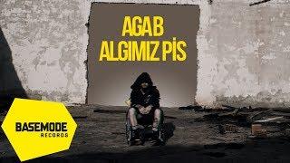 Aga B - Algımız Pis   Official Video