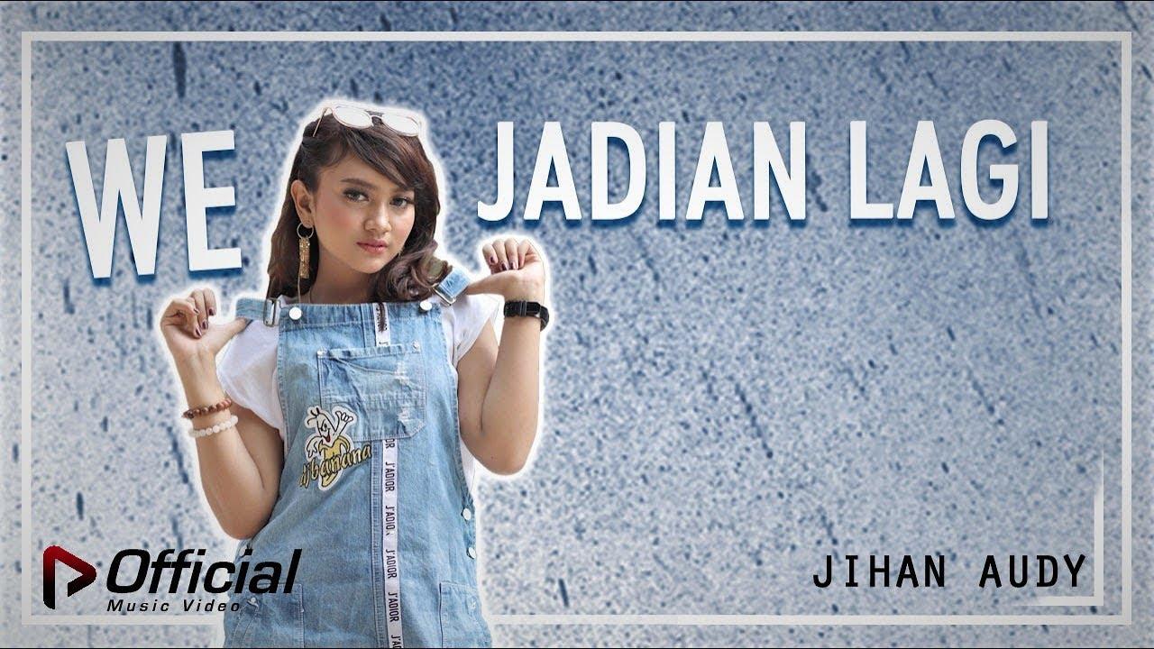 We Jadian Lagi - Jihan Audy
