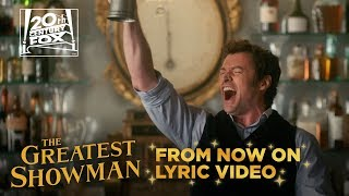 """The Greatest Showman   """"From Now On"""" Lyric Video   Fox Family Entertainment"""