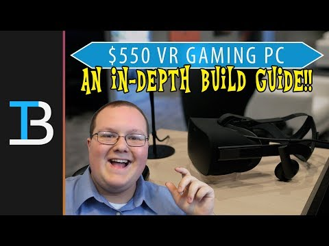 $550 VR Gaming PC Build (Budget Gaming PC Build For Oculus Rift!)
