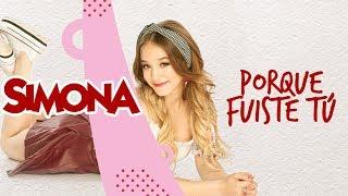 SIMONA | PORQUE FUISTE TU (AUDIO OFICIAL)