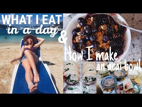HOW TO MAKE AN AÇAI BOWL & What I Eat In A Day (healthy fail) // Vlog Style