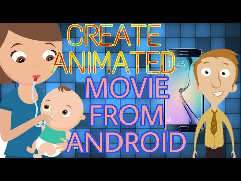 Create Professionally Looking Animated Movie From Android Easily