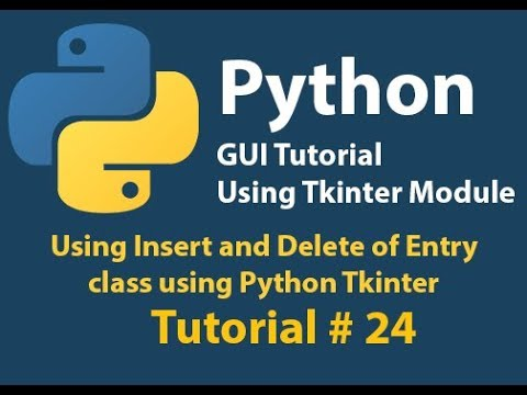 Python GUI: Using insert and Delete Method of Entry Class using python Tkinter Tutorial# 24