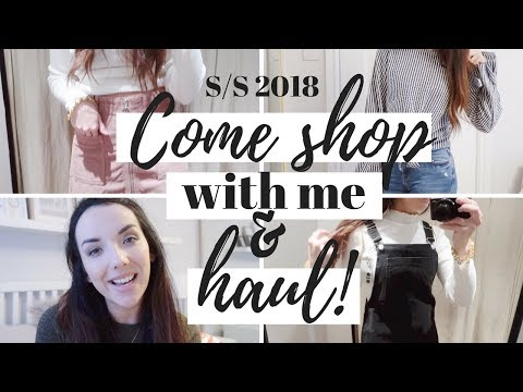 COME SHOP WITH ME & SPRING FASHION HAUL 2018 | AD