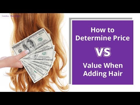 How to Determine Price vs Value When Adding Hair - Limitless Hair Expert