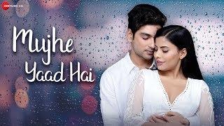 Mujhe Yaad Hai - Official Music Video   Yasser Desai   Kunwar Naveen Singh & Shalini Chauhan
