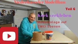 Modellbahn Modulanlage 2 Ebenen Teil 6 HD Kork verkleben Modellbau Spur N