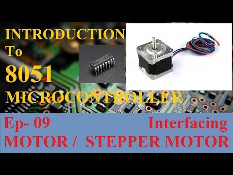 8051 Programming for Beginners - 09 How to interface Motor/Stepper Motor with 8051 in HINDI