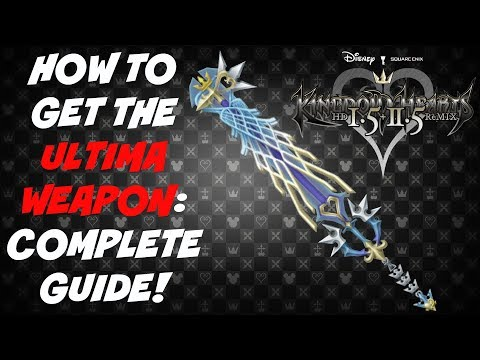 Kingdom Hearts HD 2.5 ReMIX - How To Get The Ultima Weapon Keyblade - COMPLETE GUIDE (KH2 FM)